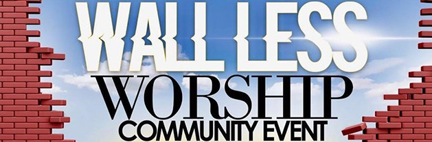 Wall Less Worship Community Event